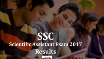 SSC Scientific Assistant Results 2017 anticipated that would be out today at ssc.nic.in: How to check
