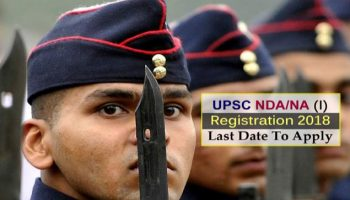 UPSC NDA/NA (I) Registration 2018 closes today at 6 pm on upsc.gov.in: How to apply