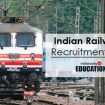 More than 9,000 opportunities at Indian Railways! Apply now