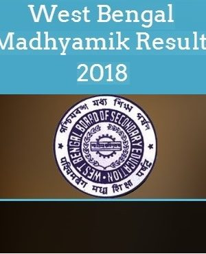 Madhyamik Result 2018: WBBSE Declaring Result Today
