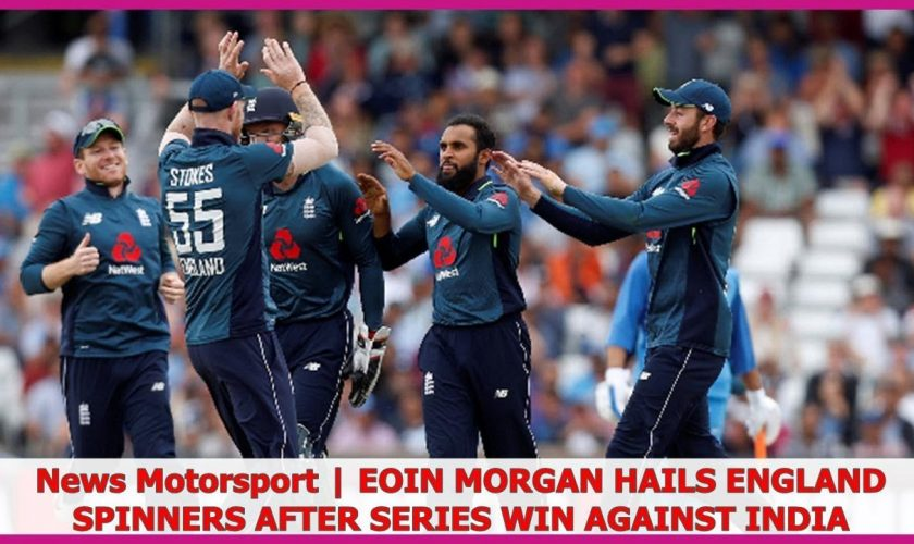 Eoin Morgan hails England spinners after arrangement win against India