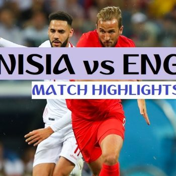 FIFA World Cup 2018 Highlights: Tunisia vs England