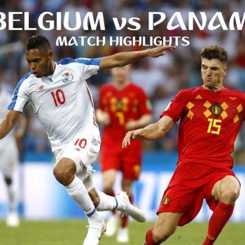 FIFA World Cup 2018 Highlights Belgium vs Panama